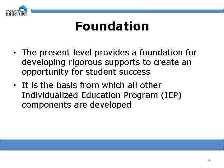 Foundation • The present level provides a foundation for developing rigorous supports to create