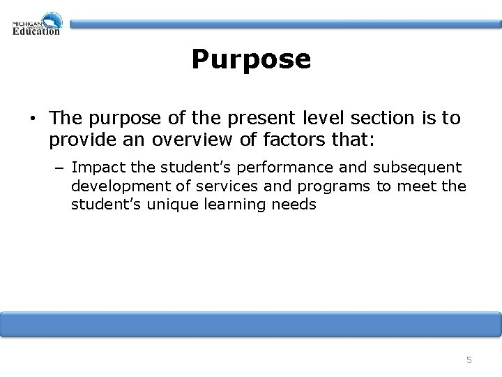 Purpose • The purpose of the present level section is to provide an overview