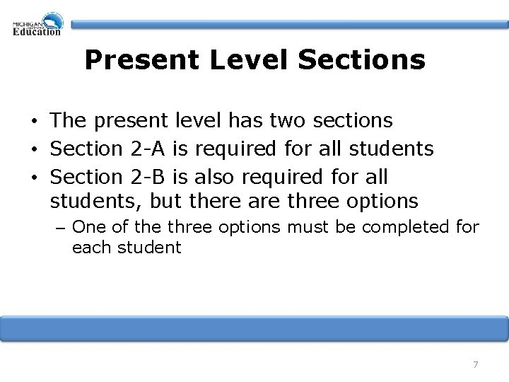 Present Level Sections • The present level has two sections • Section 2 -A
