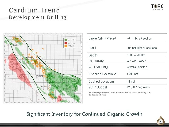 Cardium Trend Development Drilling Large Oil-in-Place 1 ~5 mmbbls / section Land ~95 net