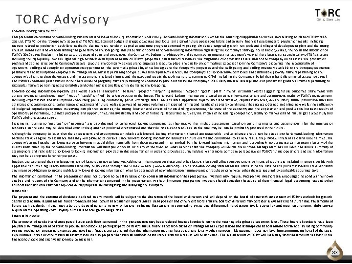 """TORC Advisory Forward‐Looking Statements: This presentation contains forward‐looking statements and forward‐looking information (collectively """"forward‐looking"""