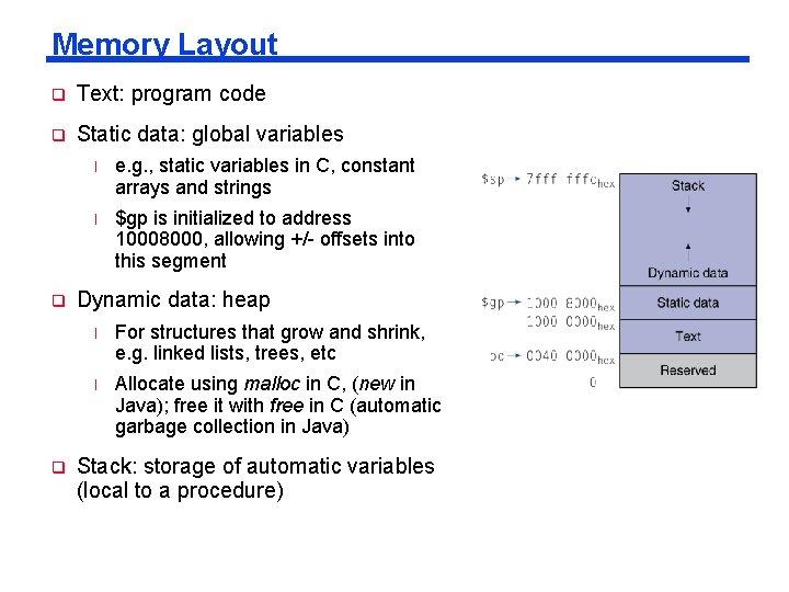Memory Layout q Text: program code q Static data: global variables q q l