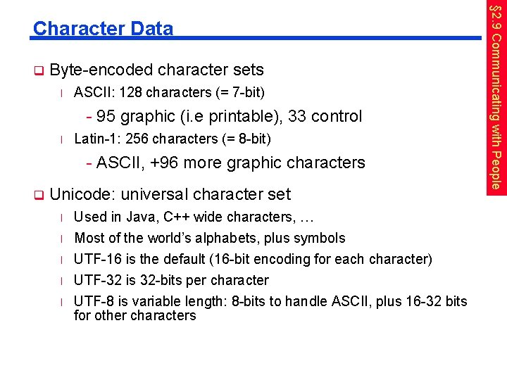 q Byte-encoded character sets l ASCII: 128 characters (= 7 -bit) - 95 graphic