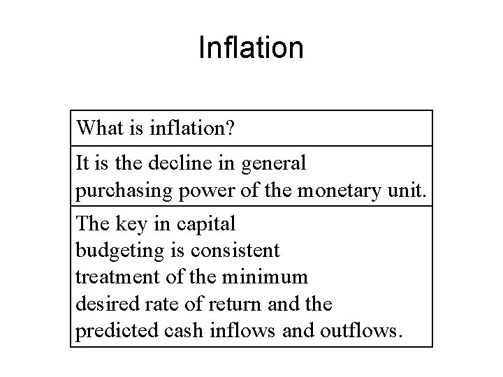 Inflation What is inflation? It is the decline in general purchasing power of the