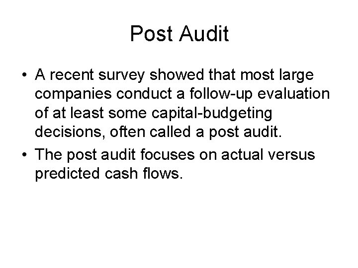 Post Audit • A recent survey showed that most large companies conduct a follow-up