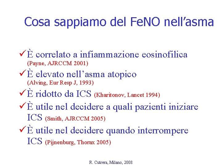 Cosa sappiamo del Fe. NO nell'asma ü È correlato a infiammazione eosinofilica (Payne, AJRCCM