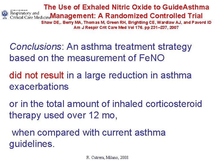 The Use of Exhaled Nitric Oxide to Guide. Asthma Management: A Randomized Controlled Trial