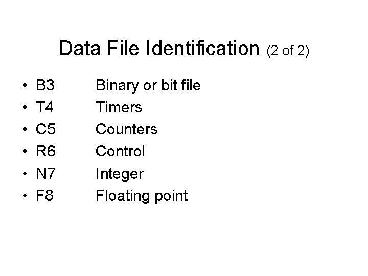 Data File Identification (2 of 2) • • • B 3 T 4 C