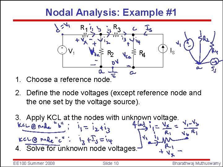 Nodal Analysis: Example #1 R 3 R 1 + - V 1 R 2