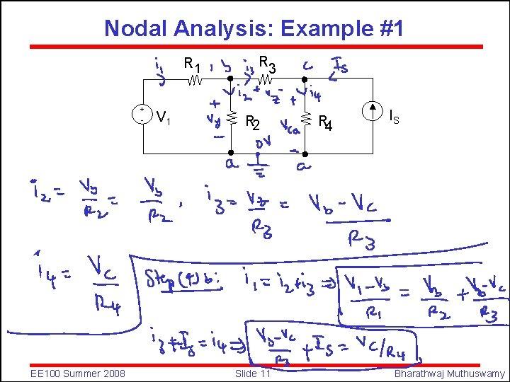 Nodal Analysis: Example #1 R 1 + - EE 100 Summer 2008 V 1