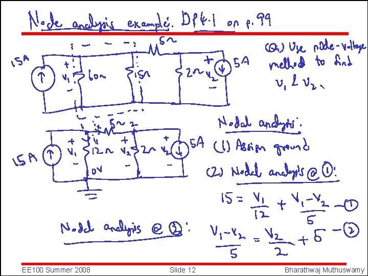 EE 100 Summer 2008 Slide 12 Bharathwaj Muthuswamy