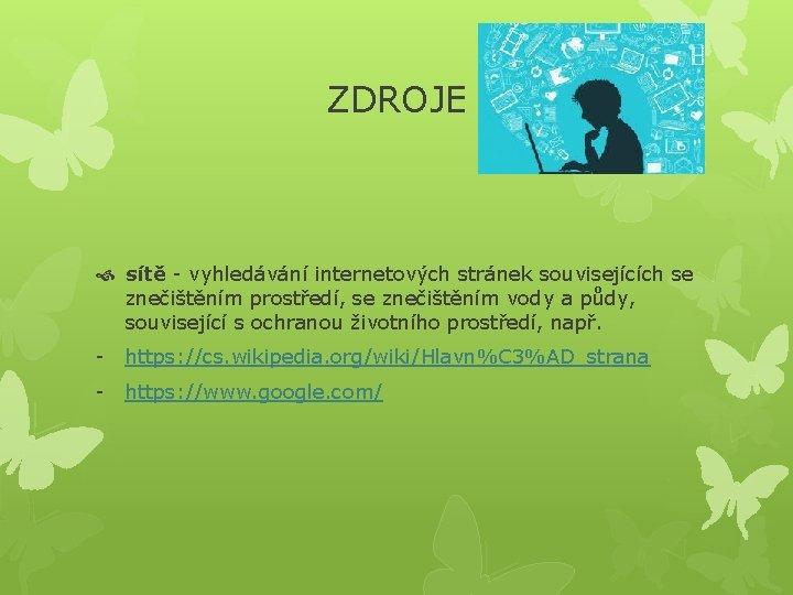 ZDROJE sítě - vyhledávání internetových stránek souvisejících se znečištěním prostředí, se znečištěním vody a