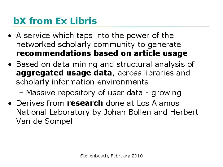 b. X from Ex Libris • A service which taps into the power of