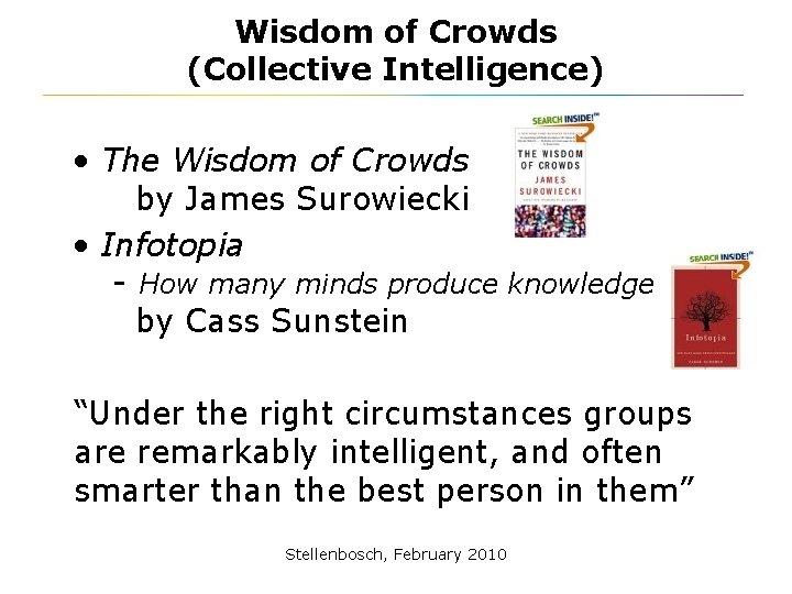 Wisdom of Crowds (Collective Intelligence) • The Wisdom of Crowds by James Surowiecki •