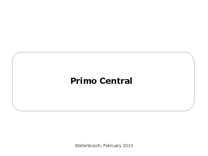 Primo Central Stellenbosch, February 2010