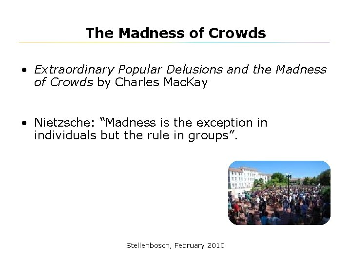 The Madness of Crowds • Extraordinary Popular Delusions and the Madness of Crowds by
