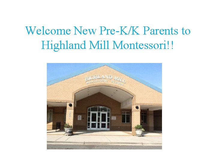 Welcome New Pre-K/K Parents to Highland Mill Montessori!!