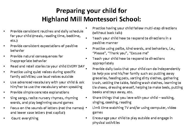 Preparing your child for Highland Mill Montessori School: • • • Provide consistent routines