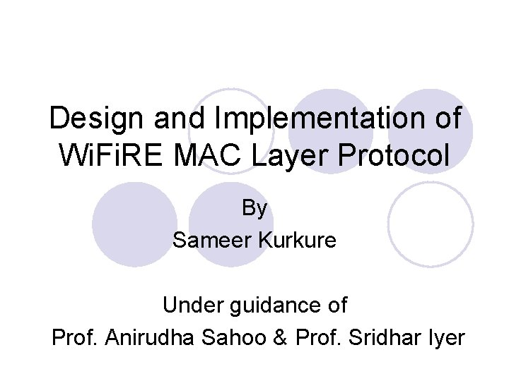 Design and Implementation of Wi. Fi. RE MAC Layer Protocol By Sameer Kurkure Under