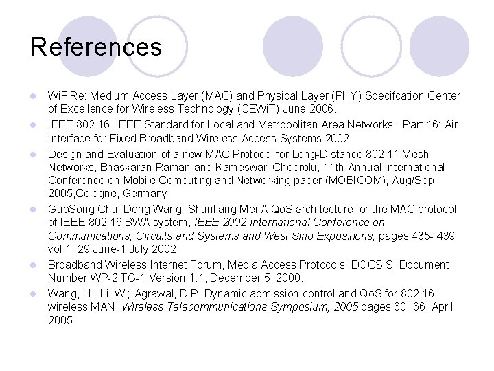 References l l l Wi. Fi. Re: Medium Access Layer (MAC) and Physical Layer