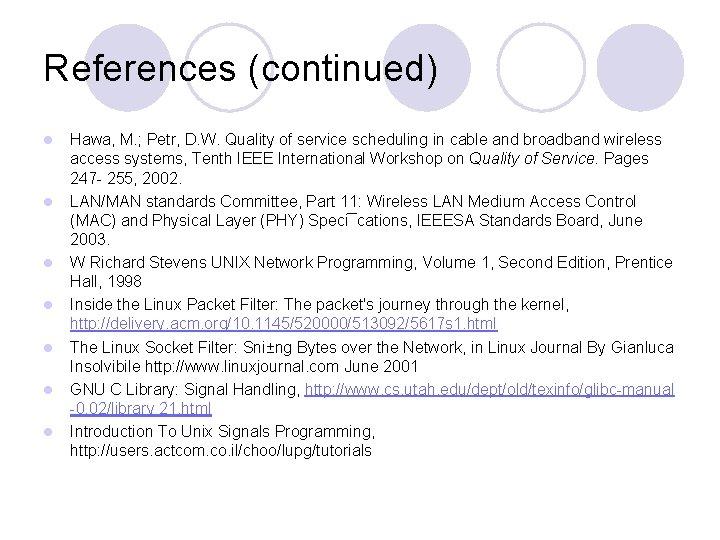 References (continued) l l l l Hawa, M. ; Petr, D. W. Quality of