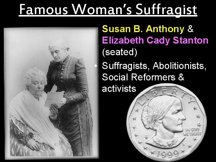 Famous Woman's Suffragist Susan B. Anthony & Elizabeth Cady Stanton (seated) • Suffragists, Abolitionists,