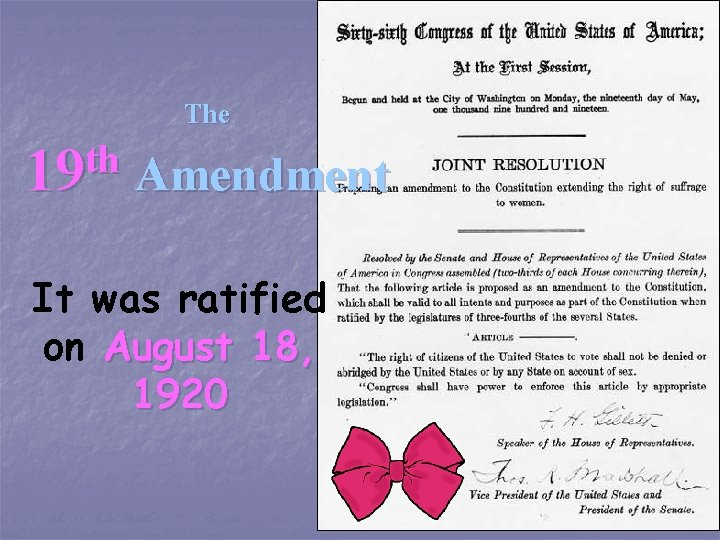 The th 19 Amendment It was ratified on August 18, 1920