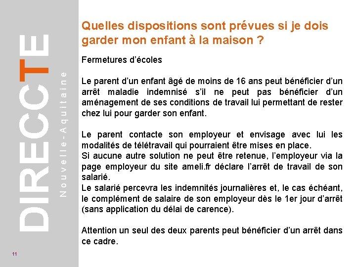 Fermetures d'écoles Nouvelle-Aquitaine DIRECCTE 11 Quelles dispositions sont prévues si je dois garder mon