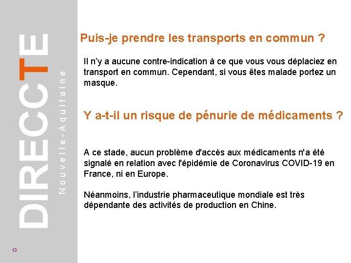 Nouvelle-Aquitaine DIRECCTE 13 Puis-je prendre les transports en commun ? Il n'y a aucune