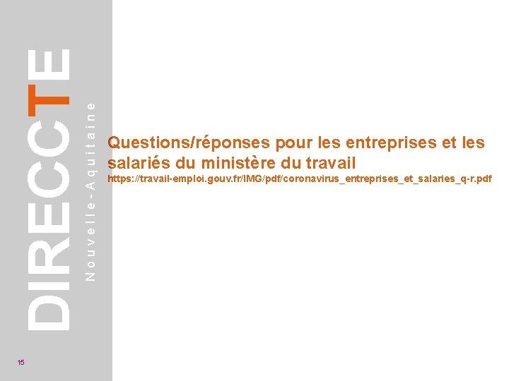 Nouvelle-Aquitaine DIRECCTE 15 Questions/réponses pour les entreprises et les salariés du ministère du travail