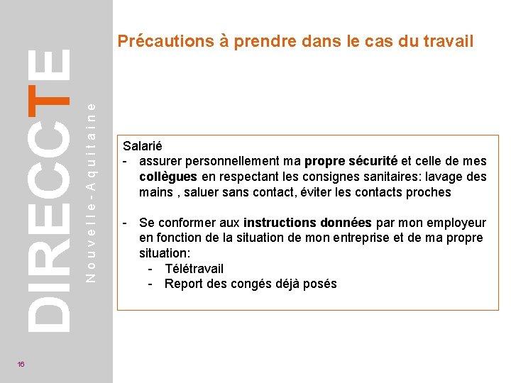 Nouvelle-Aquitaine DIRECCTE 16 Précautions à prendre dans le cas du travail Salarié - assurer
