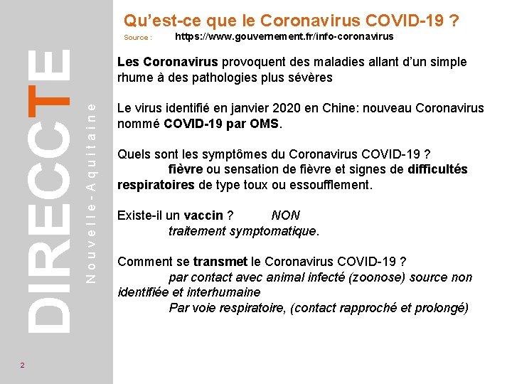Qu'est-ce que le Coronavirus COVID-19 ? 2 https: //www. gouvernement. fr/info-coronavirus Les Coronavirus provoquent