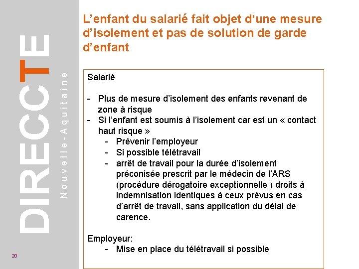 Nouvelle-Aquitaine DIRECCTE 20 L'enfant du salarié fait objet d'une mesure d'isolement et pas de