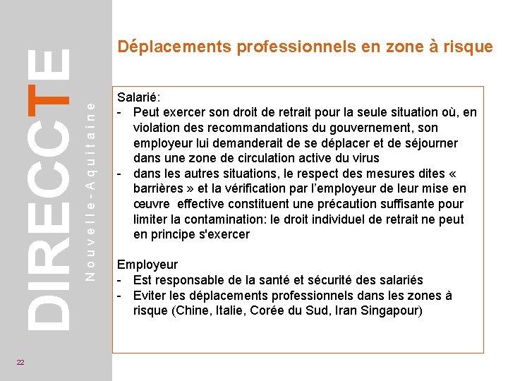 Nouvelle-Aquitaine DIRECCTE 22 Déplacements professionnels en zone à risque Salarié: - Peut exercer son