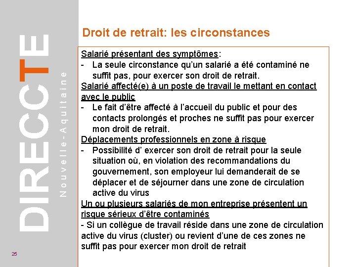 Nouvelle-Aquitaine DIRECCTE 25 Droit de retrait: les circonstances Salarié présentant des symptômes: - La