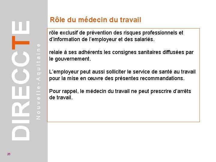 rôle exclusif de prévention des risques professionnels et d'information de l'employeur et des salariés.
