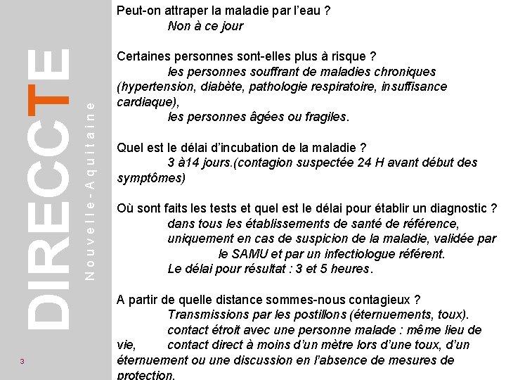 3 Nouvelle-Aquitaine DIRECCTE Peut-on attraper la maladie par l'eau ? Non à ce jour