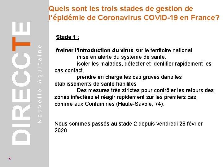 Stade 1 : Nouvelle-Aquitaine DIRECCTE 5 Quels sont les trois stades de gestion