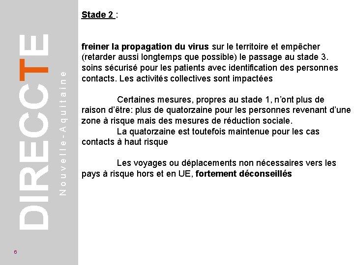 6 Nouvelle-Aquitaine DIRECCTE Stade 2 : freiner la propagation du virus sur le territoire