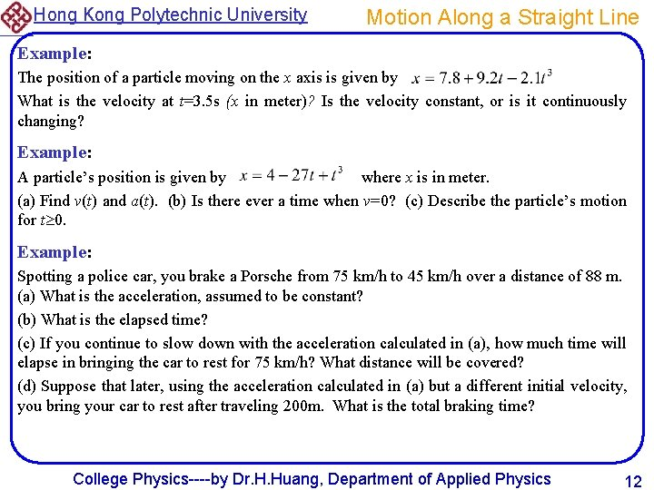 Hong Kong Polytechnic University Motion Along a Straight Line Example: The position of a