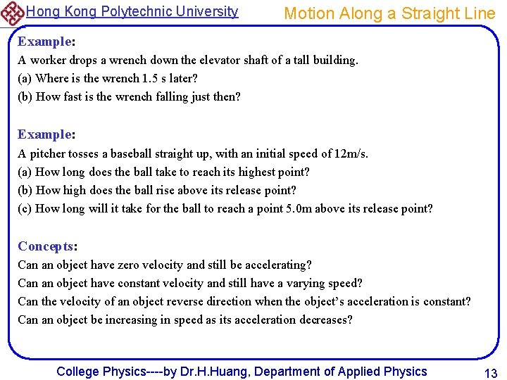 Hong Kong Polytechnic University Motion Along a Straight Line Example: A worker drops a