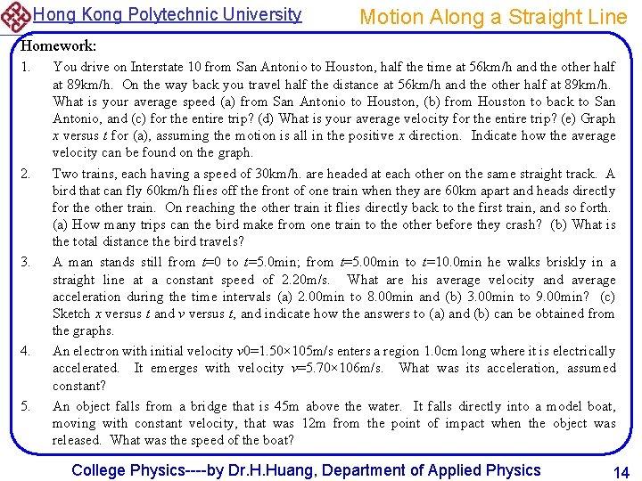 Hong Kong Polytechnic University Motion Along a Straight Line Homework: 1. 2. 3. 4.