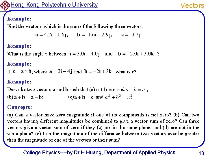 Hong Kong Polytechnic University Vectors Example: Find the vector r which is the sum