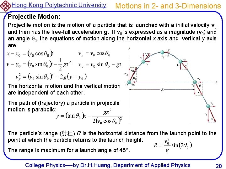 Hong Kong Polytechnic University Motions in 2 - and 3 -Dimensions Projectile Motion: Projectile