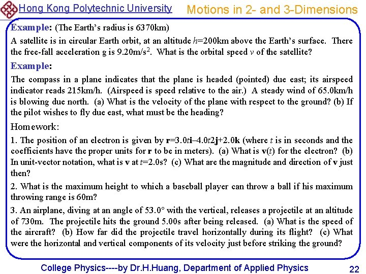 Hong Kong Polytechnic University Motions in 2 - and 3 -Dimensions Example: (The Earth's