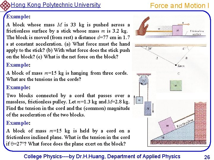 Hong Kong Polytechnic University Force and Motion I Example: A block whose mass M