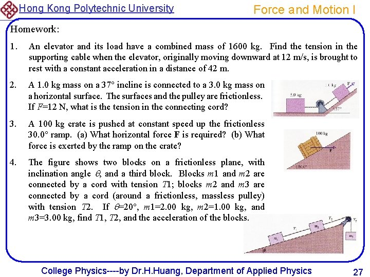 Hong Kong Polytechnic University Force and Motion I Homework: 1. An elevator and its