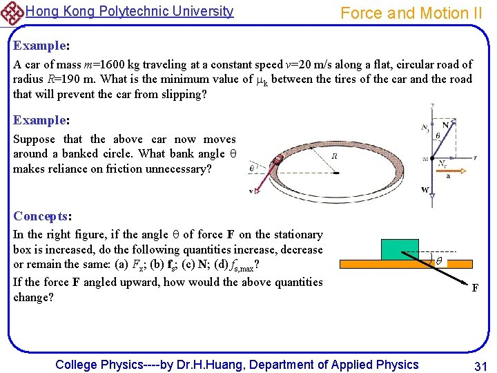 Hong Kong Polytechnic University Force and Motion II Example: A car of mass m=1600