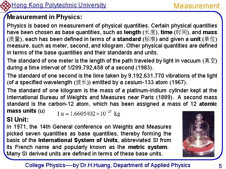Hong Kong Polytechnic University Measurement in Physics: Physics is based on measurement of physical