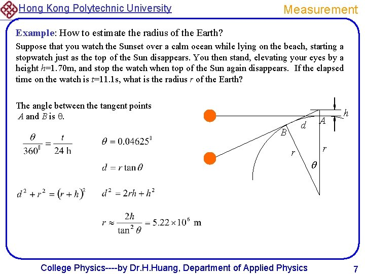 Hong Kong Polytechnic University Measurement Example: How to estimate the radius of the Earth?